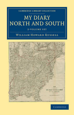 Cambridge Library Collection - North American History: My Diary North and South 2 Volume Set