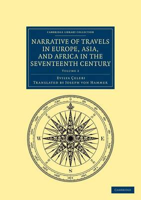 Narrative of Travels in Europe, Asia, and Africa in the Seventeenth Century 2 Volume Set Narrative of Travels in Europe, Asia, and Africa in the Seventeenth Century: Volume 2 - Cambridge Library Collection - Travel, Europe (Paperback)