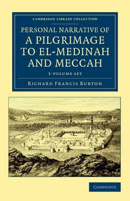 Personal Narrative of a Pilgrimage to El-Medinah and Meccah 3 Volume Set - Cambridge Library Collection - Travel, Middle East and Asia Minor