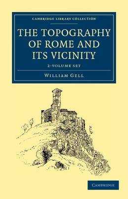 The Topography of Rome and its Vicinity 2 Volume Set - Cambridge Library Collection - Archaeology