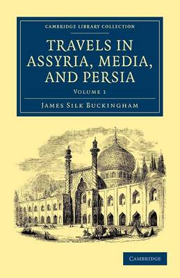 Travels in Assyria, Media, and Persia - Travels in Assyria, Media, and Persia 2 Volume Set Volume 2 (Paperback)