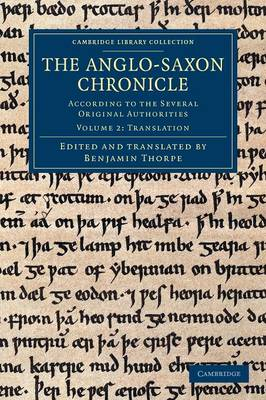 The Anglo-Saxon Chronicle: According to the Several Original Authorities - Cambridge Library Collection - Rolls Volume 2 (Paperback)