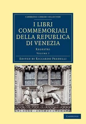 I libri commemoriali della Republica di Venezia: Regestri - I libri commemoriali della Republica di Venezia 8 Volume Set Volume 8 (Paperback)