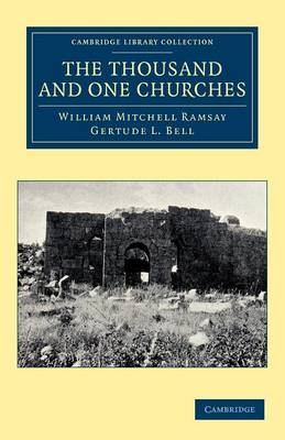 The Thousand and One Churches - Cambridge Library Collection - Travel, Middle East and Asia Minor (Paperback)