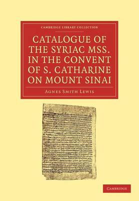 Catalogue of the Syriac MSS. in the Convent of S. Catharine on Mount Sinai - Cambridge Library Collection - Biblical Studies (Paperback)