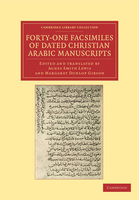 Forty-One Facsimiles of Dated Christian Arabic Manuscripts - Cambridge Library Collection - Biblical Studies (Paperback)