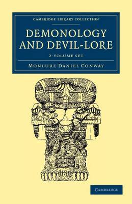 Demonology and Devil-Lore - Cambridge Library Collection - Spiritualism and Esoteric Knowledge