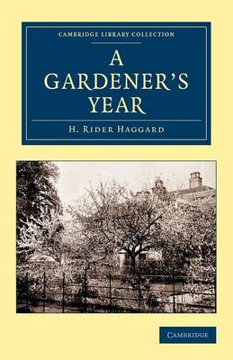 A Gardener's Year - Cambridge Library Collection - British and Irish History, 19th Century (Paperback)