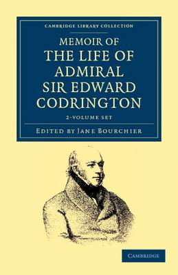 Cambridge Library Collection - Naval and Military History: Memoir of the Life of Admiral Sir Edward Codrington 2 Volume Set
