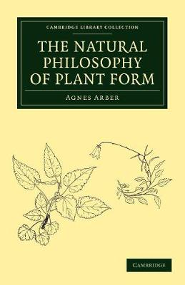 Cambridge Library Collection - Botany and Horticulture: The Natural Philosophy of Plant Form (Paperback)