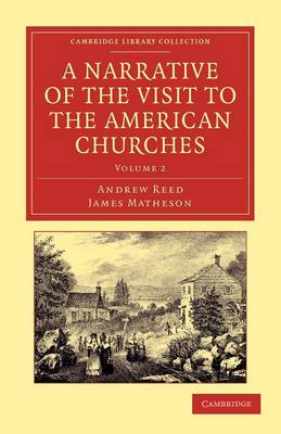 A Narrative of the Visit to the American Churches: By the Deputation from the Congregation Union of England and Wales - Cambridge Library Collection - Religion (Paperback)
