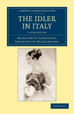 The Idler in Italy 3 Volume Set - Cambridge Library Collection - Travel, Europe
