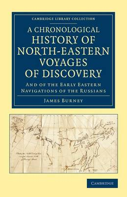 Cambridge Library Collection - Polar Exploration: A Chronological History of North-Eastern Voyages of Discovery: And of the Early Eastern Navigations of the Russians (Paperback)