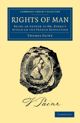 Rights of Man 2 Volume Set: Rights of Man: Being an Answer to Mr. Burke's Attack on the French Revolution - Cambridge Library Collection - Philosophy (Paperback)