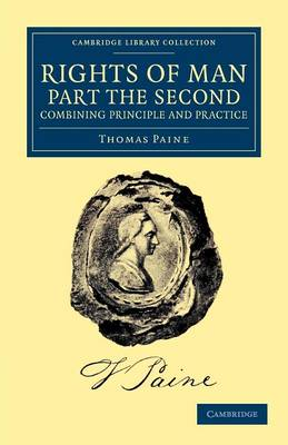 Rights of Man 2 Volume Set: Rights of Man. Part the Second. Combining Principle and Practice - Cambridge Library Collection - Philosophy (Paperback)