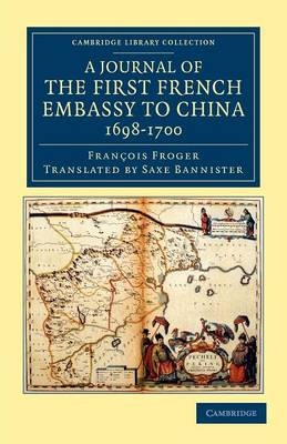 Cambridge Library Collection - East and South-East Asian History: A Journal of the First French Embassy to China, 1698-1700 (Paperback)