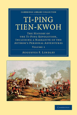 Ti-ping tien-kwoh 2 Volume Set Ti-ping tien-kwoh: Volume 1 - Cambridge Library Collection - East and South-East Asian History (Paperback)