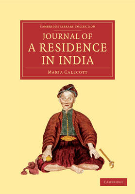 Journal of a Residence in India - Cambridge Library Collection - Travel and Exploration in Asia (Paperback)