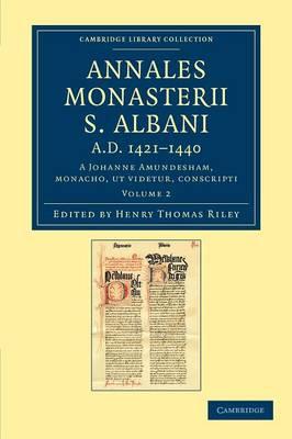 Chronica monasterii S. Albani 7 volume Set Annales Monasterii S. Albani AD 1421-1440: Volume 2 - Cambridge Library Collection - Rolls (Paperback)