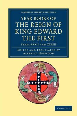 Year Books of the Reign of King Edward the First - Year Books of the Reign of King Edward the First 5 Volume Set Volume 4 (Paperback)