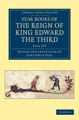 Year Books of the Reign of King Edward the Third - Cambridge Library Collection - Rolls Volume 4 (Paperback)