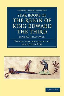 Year Books of the Reign of King Edward the Third - Cambridge Library Collection - Rolls Volume 14 (Paperback)
