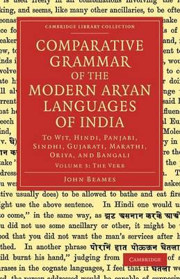 Comparative Grammar of the Modern Aryan Languages of India: To Wit, Hindi, Panjabi, Sindhi, Gujarati, Marathi, Oriya, and Bangali - Cambridge Library Collection - Linguistics Volume 1 (Paperback)