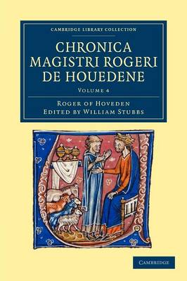 Cambridge Library Collection - Rolls Chronica magistri Rogeri de Houedene: Volume 4 (Paperback)