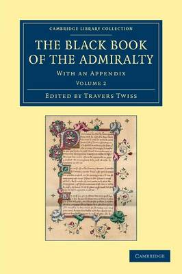 The Black Book of the Admiralty: With an Appendix - Cambridge Library Collection - Rolls (Paperback)