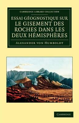 Cambridge Library Collection - Earth Science: Essai geognostique sur le gisement des roches dans les deux hemispheres (Paperback)