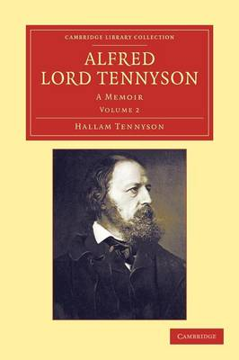 Alfred, Lord Tennyson: A Memoir - Alfred, Lord Tennyson 2 Volume Set Volume 2 (Paperback)