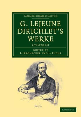 G. Lejeune Dirichlet's Werke 2 Volume Set - Cambridge Library Collection - Mathematics