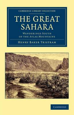 Cambridge Library Collection - African Studies: The Great Sahara: Wanderings South of the Atlas Mountains (Paperback)