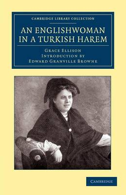 An Englishwoman in a Turkish Harem - Cambridge Library Collection - Travel, Middle East and Asia Minor (Paperback)