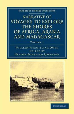 Narrative of Voyages to Explore the Shores of Africa, Arabia, and Madagascar: Performed in HM Ships Leven and Barracouta - Cambridge Library Collection - African Studies Volume 1 (Paperback)