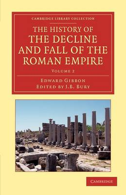 The The History of the Decline and Fall of the Roman Empire 7 Volume Set The History of the Decline and Fall of the Roman Empire: Volume 2 - Cambridge Library Collection - Classics (Paperback)