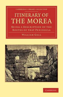 Itinerary of the Morea: Being a Description of the Routes of that Peninsula - Cambridge Library Collection - Classics (Paperback)