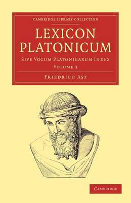 Lexicon Platonicum: Sive vocum Platonicarum index - Cambridge Library Collection - Classics Volume 3 (Paperback)