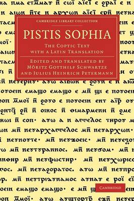 Cambridge Library Collection - Religion: Pistis Sophia: The Coptic Text with a Latin Translation (Paperback)