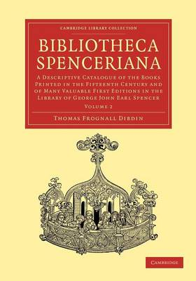 Bibliotheca Spenceriana 4 Volume Set Bibliotheca Spenceriana: Volume 3 - Cambridge Library Collection - History of Printing, Publishing and Libraries (Paperback)