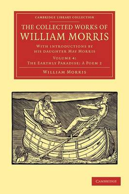 The Collected Works of William Morris: With Introductions by his Daughter May Morris - Cambridge Library Collection - Literary Studies Volume 4 (Paperback)