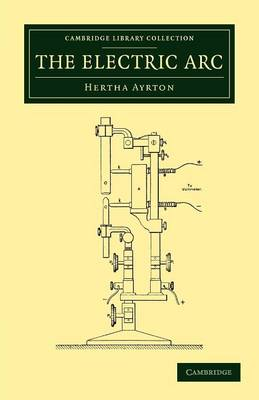 The Electric Arc - Cambridge Library Collection - Technology (Paperback)