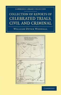 Collection of Reports of Celebrated Trials, Civil and Criminal - Cambridge Library Collection - British and Irish History, 19th Century (Paperback)