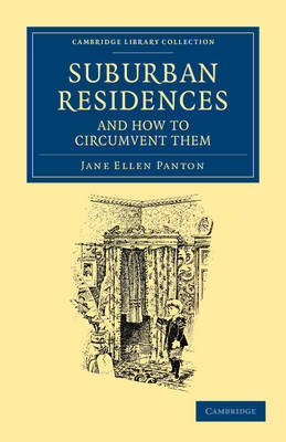 Suburban Residences and How to Circumvent Them - Cambridge Library Collection - British and Irish History, 19th Century (Paperback)