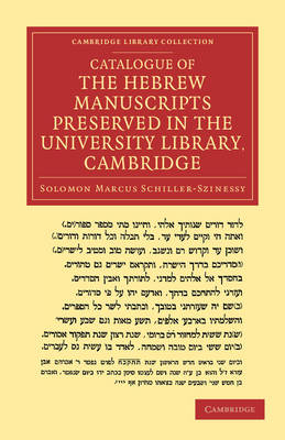 Catalogue of the Hebrew Manuscripts Preserved in the University Library, Cambridge - Cambridge Library Collection - Religion (Paperback)