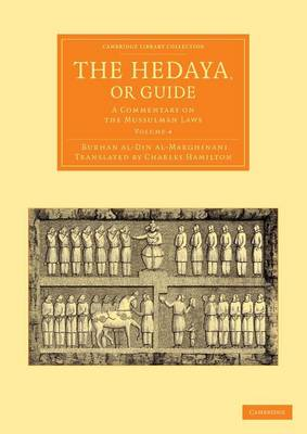 The Hedaya, or Guide: A Commentary on the Mussulman Laws - Cambridge Library Collection - Perspectives from the Royal Asiatic Society Volume 1 (Paperback)