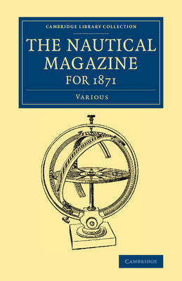The Nautical Magazine for 1871 - Cambridge Library Collection - The Nautical Magazine (Paperback)