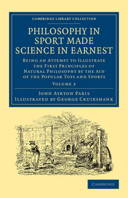 Philosophy in Sport Made Science in Earnest: Being an Attempt to Illustrate the First Principles of Natural Philosophy by the Aid of the Popular Toys and Sports - Philosophy in Sport Made Science in Earnest 3 Volume Set (Paperback)
