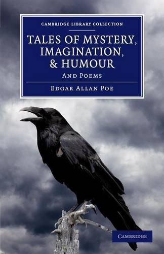 Tales of Mystery, Imagination, and Humour: And Poems - Cambridge Library Collection - Fiction and Poetry (Paperback)