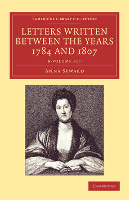 Letters Written between the Years 1784 and 1807 6 Volume Set - Cambridge Library Collection - Literary  Studies